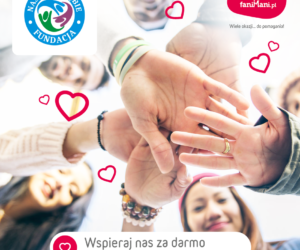 """Teraz pomaganie jest jeszcze łatwiejsze!!! Fundacja """"Nasze Zagłębie"""" na Fani Mani"""